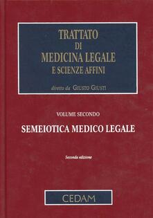 Trattato di medicina legale e scienze affini. Vol. 2: Semeiotica medico legale.