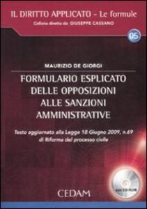 Libro Formulario esplicito delle opposizioni alle sanzioni amministrative. Con CD-ROM Maurizio De Giorgi