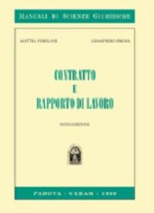 Libro Contratto e rapporto di lavoro Mattia Persiani , Giampiero Proia