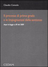 Spiegazioni di diritto processuale civile. Vol. 3: Il processo di primo grado e le impugnazioni delle sentenze.