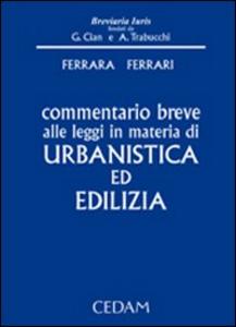 Libro Commentario breve alle leggi in materia di urbanistica ed edilizia Rosario Ferrara , Giuseppe F. Ferrari