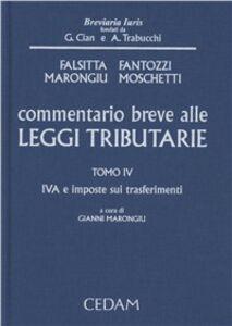 Foto Cover di Commentario breve alle leggi tributarie. Vol. 4: IVA e imposte sui trasferimenti., Libro di  edito da CEDAM