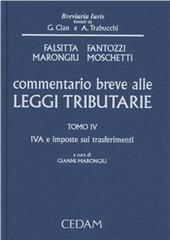 Commentario breve alle leggi tributarie. Vol. 4: IVA e imposte sui trasferimenti.