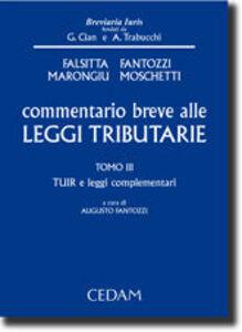 Libro Commentario breve alle leggi tributarie. Vol. 3: TUIR e leggi complementari.