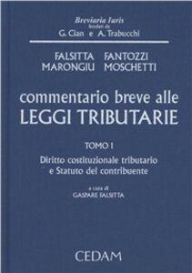 Foto Cover di Commentario breve alle leggi tributarie. Vol. 1: Diritto costituzionale tributario e statuto del contribuente., Libro di  edito da CEDAM