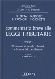 Commentario breve alle leggi tributarie. Vol. 1: Diritto costituzionale tributario e statuto del contribuente..pdf