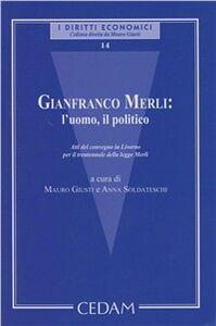 Foto Cover di Gianfranco Merli: l'uomo, il politico. Atti del Convegno, Libro di  edito da CEDAM