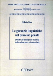 Le garanzie linguistiche nel processo penale. Diritto dell'interprete e tutela delle minoranze riconosciute