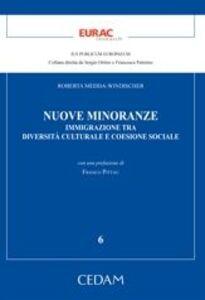 Nuove minoranze. Immigrazione tra diversità culturale e coesione sociale