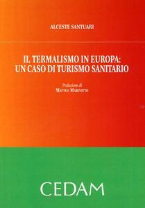 Il termalismo in Europa: un caso di turismo sanitario