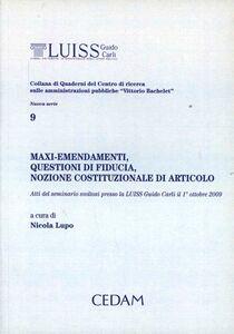 Libro Maxi-emendamenti, questioni di fiducia, nozione costituzionale di articolo. Atti del Seminario svoltosi presso la Luiss Guido Carli il 1 ottobre 2009