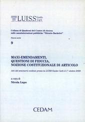 Maxi-emendamenti, questioni di fiducia, nozione costituzionale di articolo. Atti del Seminario svoltosi presso la Luiss Guido Carli il 1 ottobre 2009
