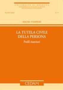 Foto Cover di La tutela civile della persona. Profili risarcitori, Libro di Maura Tampieri, edito da CEDAM