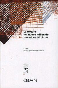 Foto Cover di La tortura del nuovo millennio la reazione del diritto, Libro di  edito da CEDAM