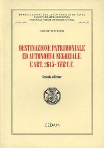 Destinazione patrimoniale ed autonomia negoziale: l'art. 2645-ter C.c.