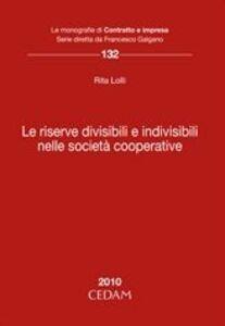 Foto Cover di Le riserve divisibili e indivisibili nelle società cooperative, Libro di Rita Lolli, edito da CEDAM
