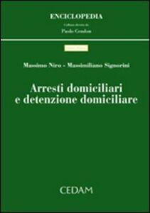 Arresti domiciliari e detenzione domiciliare
