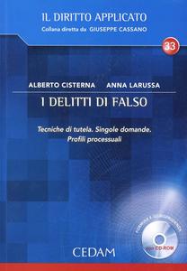 Libro I delitti di falso. Tecniche di tutela. Singole domande. Profili processuali. Con CD-ROM Alberto Cisterna , Anna Larussa