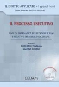 Libro Il processo esecutivo. Analisi sistematica delle singole fasi e relative strategie processuali