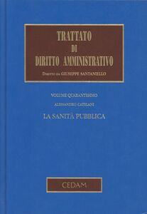 Trattato di diritto amministrativo. Vol. 40: La sanità pubblica.