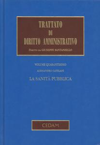 Libro Trattato di diritto amministrativo. Vol. 40: La sanità pubblica. Alessandro Catelani
