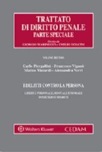 Foto Cover di I delitti contro la persona. Libertà personale, sessuale e morale domicilio e segreti, Libro di  edito da CEDAM