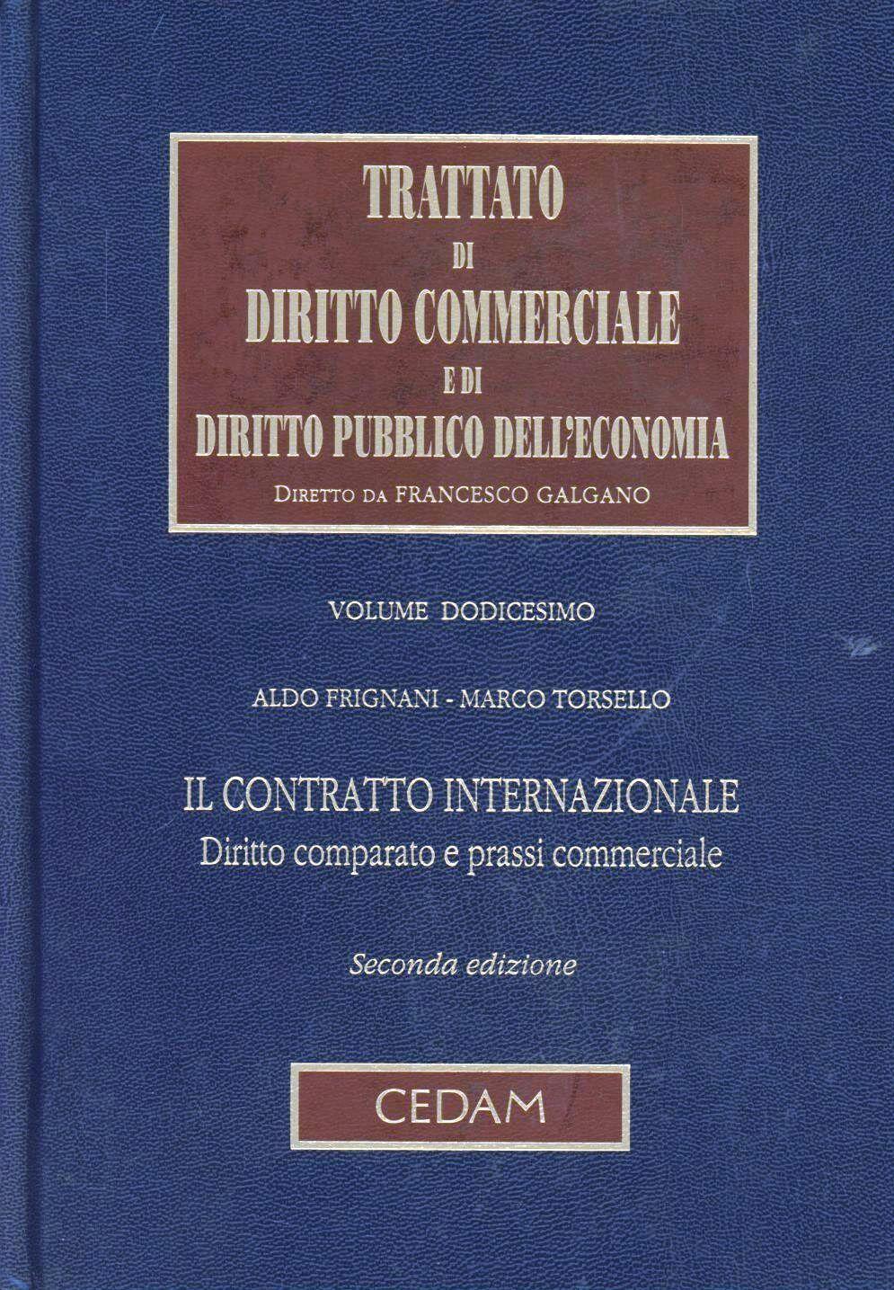 Trattato di diritto commerciale e di diritto pubblico dell'economia. Vol. 12: Il contratto internazionale.