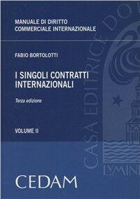 Manuale di diritto commerciale internazionale. Vol. 2: I singoli contratti internazionali.