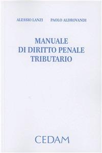 Manuale di diritto penale tributario - Lanzi Alessio Aldrovandi Paolo - wuz.it