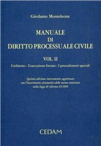Manuale di diritto processuale civile. Vol. 2: L'arbitrato. L'esecuzione forzata. I provvedimenti speciali.