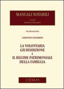 Lpgcsostenible.es Manuali notarili. Vol. 2: La volontaria giurisdizione e il regime patrimoniale della famiglia. Image