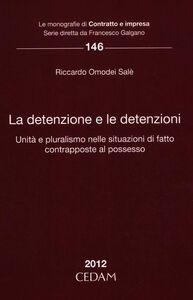 La detenzione e le detenzioni. Unità e pluralismo nelle situazioni di fatto contrapposte al possesso
