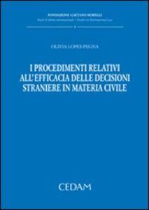 Libro I procedimenti relativi all'efficacia delle decisioni straniere in materia civile Olivia Lopes Pegna