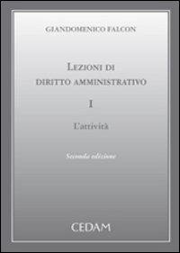 Lezioni di diritto amministrativo. Vol. 1: L'attività. - Falcon Giandomenico - wuz.it