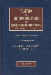 Trattato di diritto commerciale e di diritto pubblico dell'economia. Vol. 55: Le libere professioni intellettuali.