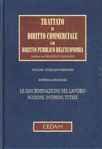 Libro Trattato di diritto commerciale e di diritto pubblico dell'economia. Vol. 56: Le discriminazioni nel lavoro. Nozione, interessi, tutele. Andrea Lassandari