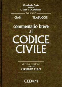 Foto Cover di Commentario breve al codice civile, Libro di Giorgio Cian,Alberto Trabucchi, edito da CEDAM
