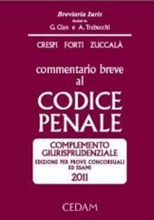 Commentario breve al codice penale. Complemento giurisprudenziale. Edizione per prove concorsuali ed esami 2011.pdf