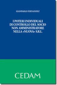 I poteri individuali di controllo del socio non amministratore nella «nuova» s.r.l.