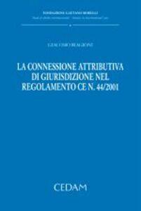 La connessione attributiva di giurisdizione nel regolamento CE n. 44/2001