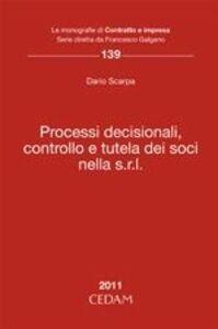 Foto Cover di Processi decisionali, controllo e tutela dei soci nella S.r.L., Libro di Dario Scarpa, edito da CEDAM