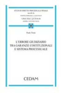 Foto Cover di L' errore giudiziario tra garanzie costituzionali e sistema processuale, Libro di Paolo Troisi, edito da CEDAM