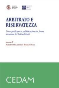 Arbitrato e riservatezza. Linee guida per la pubblicazione in forma anonima dei lodi arbitrali