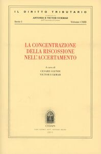 Foto Cover di LA concentrazione della riscossione nell'accertamento, Libro di  edito da CEDAM