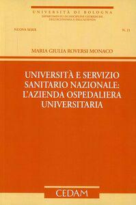 Foto Cover di Università e servizio sanitario nazionale. L'azienda ospedaliera universitaria, Libro di M. Giulia Roversi Monaco, edito da CEDAM