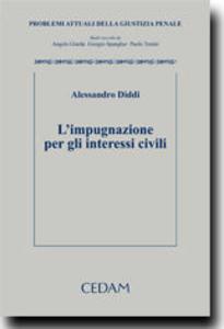 Libro L' impugnazione per gli interessi civili Alessandro Diddi