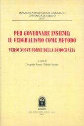 Per governare insieme: il federalismo come metodo. Verso nuove forme della democrazia