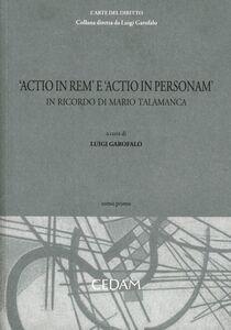 Foto Cover di Actio in rem e actio in personam. In ricordo di Mario Talamaca. Vol. 1, Libro di  edito da CEDAM