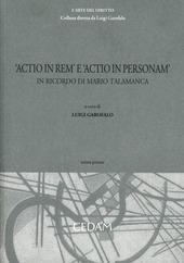 Actio in rem e actio in personam. In ricordo di Mario Talamaca. Vol. 1