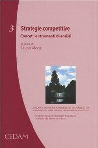 Libro Strategie competitive. Concetti e strumenti di analisi